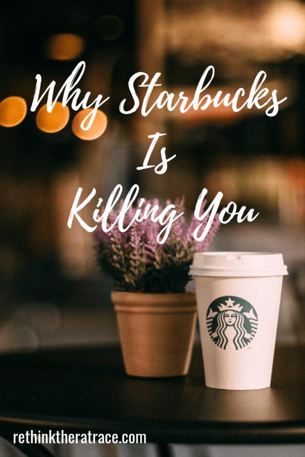 Why Starbucks is KillingYou