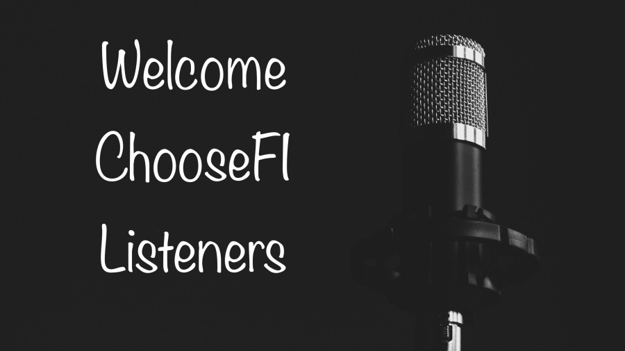 Welcome ChooseFI Listeners