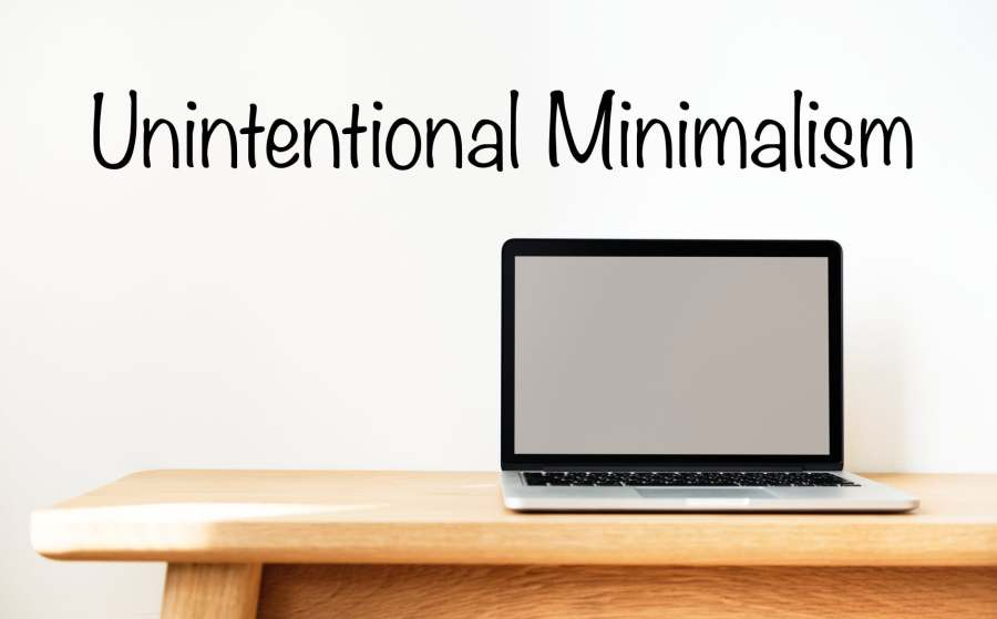 Unintentional Minimalism